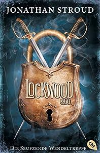 Lockwood & Co. - Die Seufzende Wendeltreppe (Die Lockwood & Co.-Reihe 1) (German Edition)