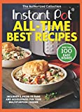 Instant Pot All-Time Best Recipes: More Than 100 Easy Dishes