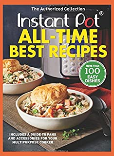 Instant Pot All-Time Best Recipes: More Than 100 Easy Dishes (0848756940) | Amazon Products