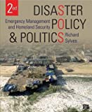 [(Disaster Policy and Politics: Emergency Management and Homeland Security)] [Author: Richard Sylves] published on (September, 2014)