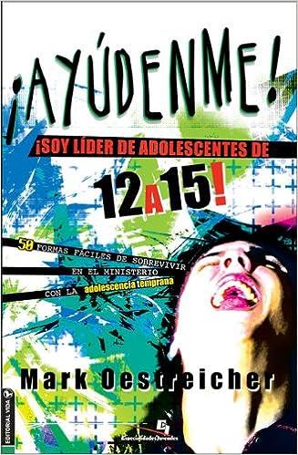 ... de 12 A 15: 50 Formas Faciles de Sobrevivir en el Ministerio Con la Adolescencia Temprana Especialidades Juveniles: Amazon.es: Mark Oestreicher: Libros