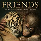 img - for Friends: True Stories of Extraordinary Animal Friendships Friends book / textbook / text book