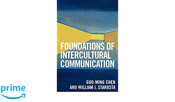 Foundations of Intercultural Communication: Guo-Ming Chen