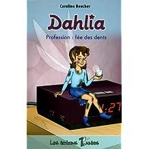 Dahlia: Profession : fée des dents