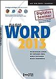 Word 2013 Basis Lernprogramm: An Beispielen lernen. Mit Aufgaben üben. Durch Testfragen Wissen überprüfen