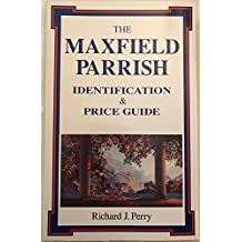 The Maxfield Parrish Identification & Price Guide