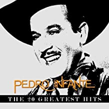 Pedro Infante - The 20 Greatest Hits