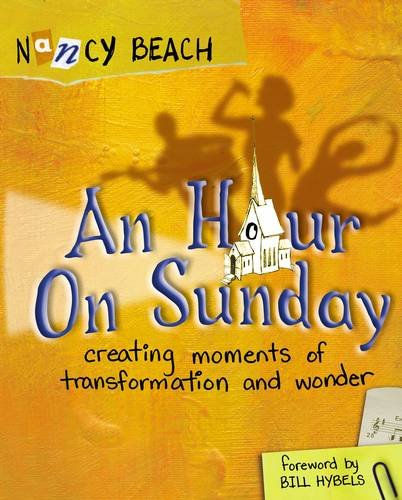 Download An Hour on Sunday: Creating Moments of Transformation and Wonder ebook