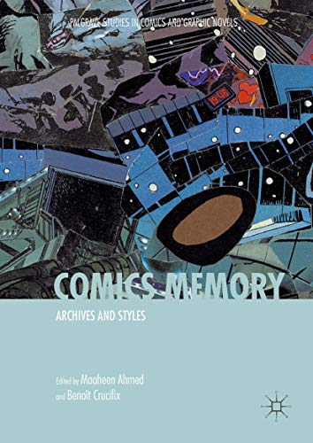Comics Memory: Archives and Styles (Palgrave Studies in Comics and Graphic Novels) por Maaheen Ahmed,Benoît Crucifix