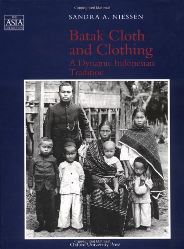 Batak Cloth and Clothing: A Dynamic Indonesian Tradition (The Asia Collection)