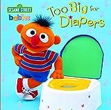 Too Big for Diapers (Sesame Street) (Too Big Board Books)