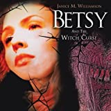 img - for Betsy and The Witch Curse by Janice M. Williamson (2013-05-16) book / textbook / text book
