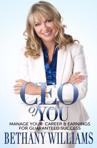 CEO of YOU: Manage Your Career and Earnings for Guaranteed Success