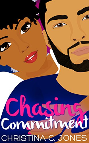 Chasing Commitment (Friends and Lovers Book 2)