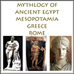 The Mythology of Ancient Egypt, Mesopotamia, Greece and Rome | Charles Pricheta