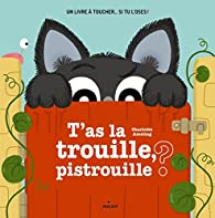 T'as la trouille pistrouille par Ameling