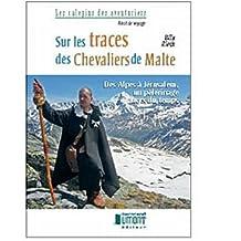 Sur les traces des Chevaliers de Malte