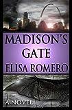 Madison's Gate, Elisa Romero, 1492308803