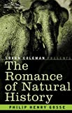 The Romance of Natural History, Philip Henry Gosse, 1605203343