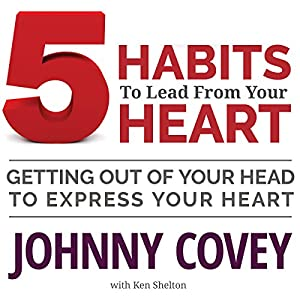 5 Habits to Lead from Your Heart Audiobook