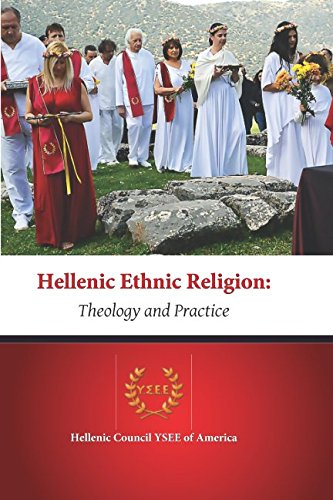 Hellenic Ethnic Religion: Theology and Practice pdf