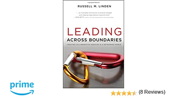 Leading Across Boundaries: Creating Collaborative Agencies in a ...