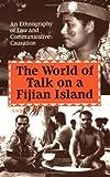 The World of Talk on a Fijian Island, Andrew Arno, 0893919616