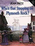 Who's That Stepping on Plymouth Rock?