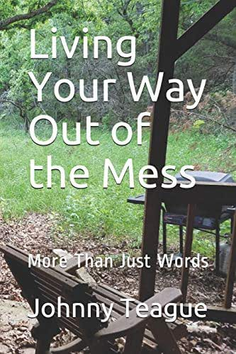 Living Your Way Out of the Mess: More Than Just Words