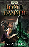 Arkham Horror: Dance of the Damned (The Lord of Nightmares Trilogy Book 1)