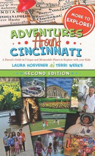 Adventures Around Cincinnati: A Parent