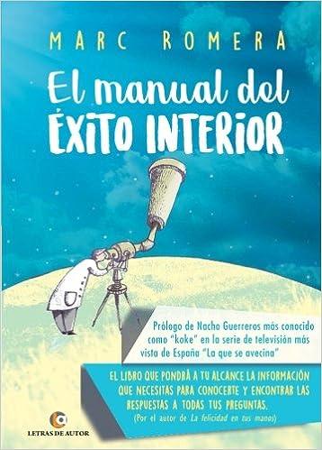 El manual del éxito interior: Amazon.es: Marc Romera Álvarez ...