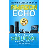 Amazon Echo: The Ultimate 2017 Updated Amazon Echo User Guide (Alexa Echo Second Generation Book 3)