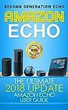 Amazon Echo: The Ultimate 2017 Updated Amazon Echo User Guide (Alexa Echo Second Generation Book 3)