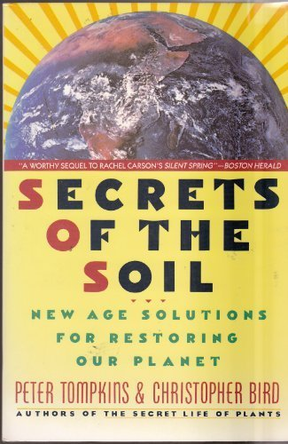 (Secrets of the Soil: New Age Solutions for Restoring Our Planet)
