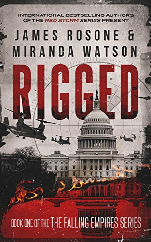 Rigged (The Falling Empires Series Book 1) by [Rosone, James, Watson, Miranda]