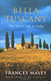 Front cover for the book Bella Tuscany by Frances Mayes