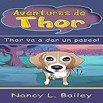 Aventuras de Thor: Thor va a dar un paseo! [Adventures of Thor: Thor Goes for a Walk!] | Nancy L. Bailey