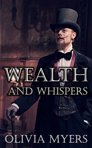 Regency Romance: Wealth and Whispers (Clean and Wholesome) (First Love Historical Romance)