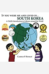 If you were me and lived in... South Korea: A Child's Introduction to Cultures around the World (Volume 3) Paperback