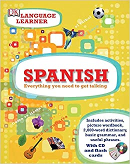 Spanish Language Learner: DK: 9780756682569: Amazon com: Books