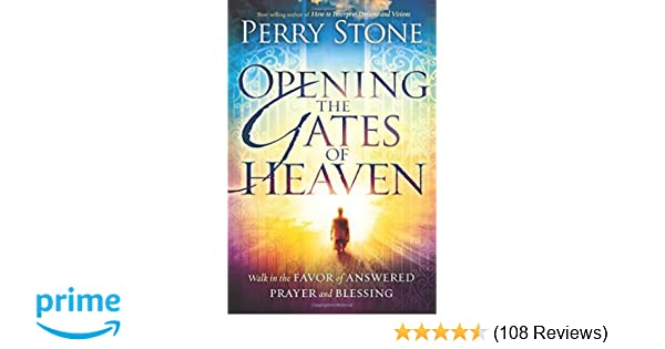 Opening the Gates of Heaven: Walk in the Favor of Answered Prayer