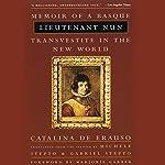 Lieutenant Nun: Memoir of a Basque Transvestite in the New World | Catalina de Erauso,Michele Stepto - translator,Gabriel Stepto - translator,Marjorie Garber - foreword