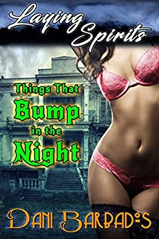 Things that Bump in the Night (Laying Spirits Book 1) by [Barbados, Dani]