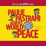 Paulie Pastrami Achieves World Peace | James Proimos