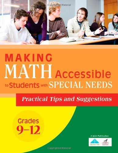 Making Math Accessible to Students with Special Needs: Practical Tips and Suggestions Grades 9-12 PDF