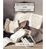[ The Happy Prince and Other Tales [ THE HAPPY PRINCE AND OTHER TALES ] By Wilde, Oscar ( Author )May-31-2011 Paperback by Wilde, Oscar ( Author ) May-2011 Paperback ]