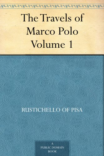 Amazon the travels of marco polo volume 1 ebook the travels of marco polo volume 1 by pisa rustichello of polo fandeluxe Ebook collections
