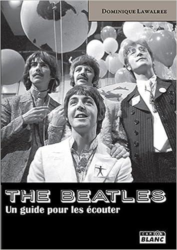 Téléchargement The Beatles - un Guide pour les Ecouter pdf, epub