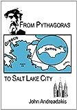 From Pythagoras to Salt Lake City, John Andreadakis, 1463427735